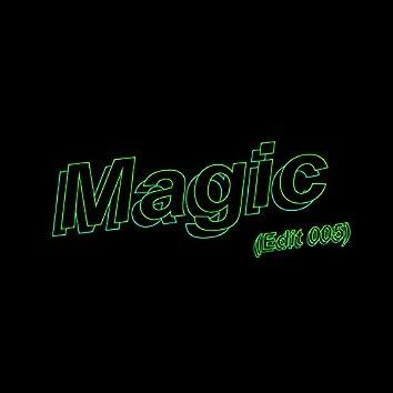 Magic (Edit 005)