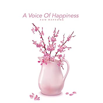 A Voice Of Happiness