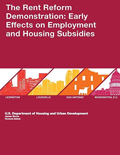 Compare Textbook Prices for The Rent Reform Demonstration: Early Effects on Employment and Housing Subsidies  ISBN 9798611039809 by U.S. Department of Housing and Urban Development,Riccio, James,Victoria, Deitch