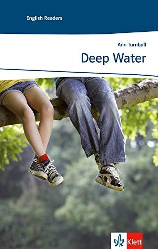 Deep Water: Englische Lektüre für das 1. und 2. Lernjahr (Young Adult Literature: Klett English Editions)