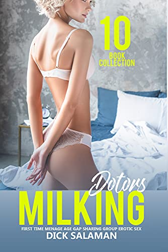 Forced Erotica Gay: Milf & Daddy Doctors Shared & Filled: First Time Menage Age Gap Sharing Group Erotic Sex (Explicit Man on Man, Girl on Girl Taboo MM FF MMF FFMM Book 1)