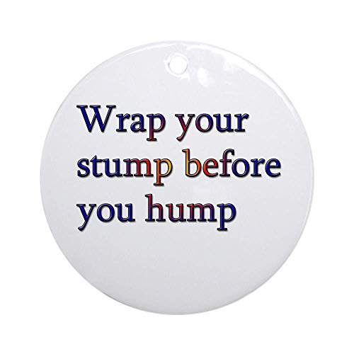 Yilooom Wrap Your Stump Condom Ornament (rond) Round Holiday Christmas Ornament Hanging Christmas Decoration Gift Keramiek Ornament Xmas Special Keepsake Porselein Art Display - 7,6 cm diameter