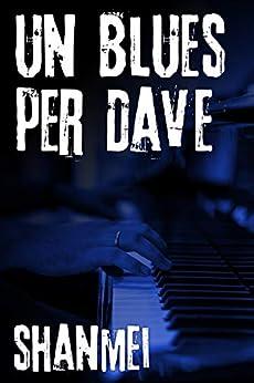 Un blues per Dave di [Shanmei]