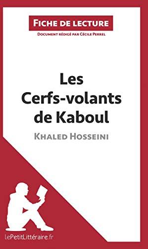 Les Cerfs-volants de Kaboul de Khaled Hosseini (Fiche de lecture): Résumé complet et analyse détaillée de l'oeuvre
