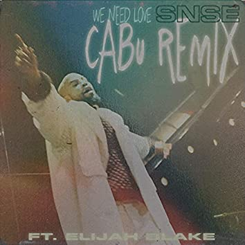 We Need Love (Cabu Remix)