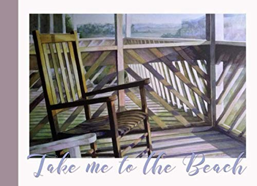 Take Me to the Beach Journal: Beach House Rocking Chair Watercolor Painting - Take Me to the Beach Journal Notebook for Vacation Memories