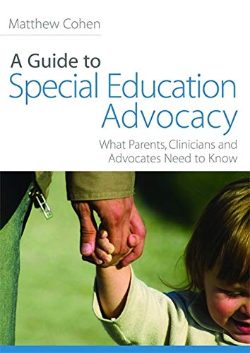 Compare Textbook Prices for A Guide to Special Education Advocacy: What Parents, Clinicians and Advocates Need to Know 1 Edition ISBN 9781843108931 by Cohen, Matthew