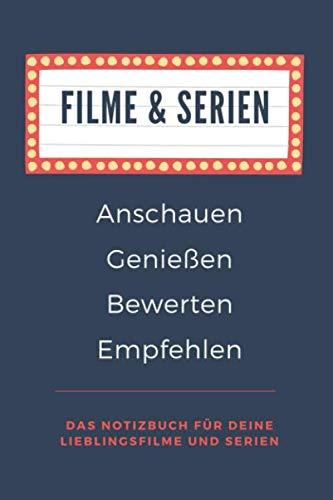 Filme und Serien | Anschauen Genießen Bewerten Empfehlen - Das Notizbuch für deine Lieblingsfilme und Serien