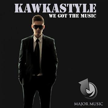 We Got the Music