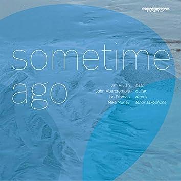 Sometime Ago