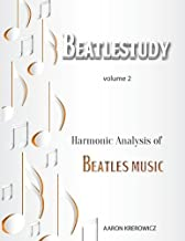 Harmonic Analysis of Beatles Music (BEATLESTUDY) (Volume 2)
