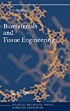 Biomaterials and Tissue Engineering (Biological and Medical Physics, Biomedical Engineering)