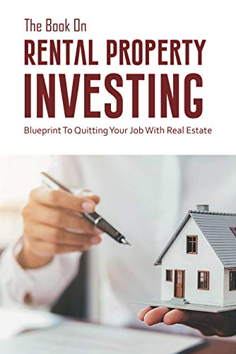 Real Estate Investing Books! - The Book On Rental Property Investing: Blueprint To Quitting Your Job With Real Estate: Real Estate Investing Quickstart Guide