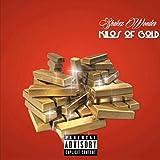 Kilos Of Gold [Explicit]