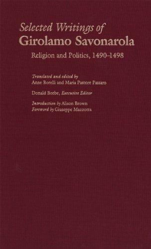 Selected Writings of Girolamo Savonarola: Religion and Politics, 1490-1498 (Italian Literature and Thought) (English Edition)