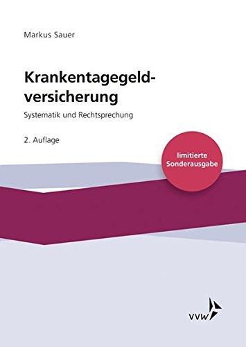 Krankentagegeldversicherung: Systematik und Rechtsprechung - limitierte Sonderausgabe -