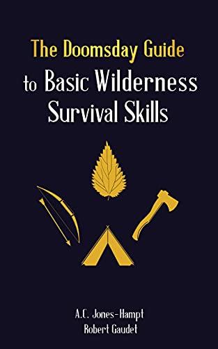 The Doomsday Guide to...: Basic Wilderness Survival Skills by [A.C.  Jones-Hampt, Robert Gaudet]