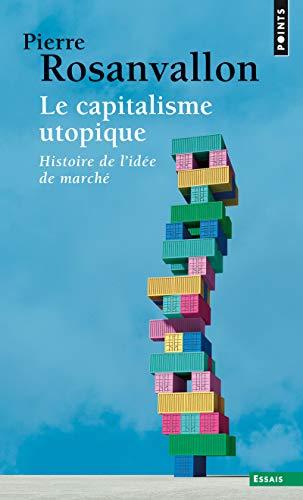 Le capitalisme utopique. Critique de l'idéologie économique