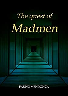 The Quest Of Madmen
