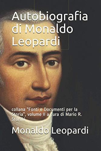 """Autobiografia di Monaldo Leopardi: collana """"Fonti e Documenti per la Storia"""", volume II a cura di Mario R. Storchi"""