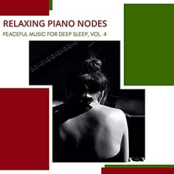 Relaxing Piano Nodes - Peaceful Music For Deep Sleep, Vol. 4