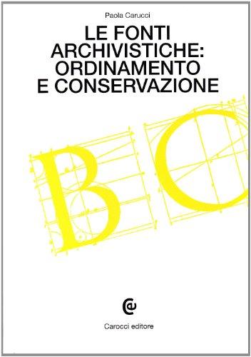 Le fonti archivistiche: ordinamento e conservazione