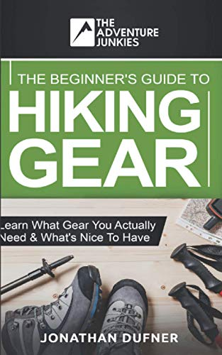 The Beginner's Guide To Hiking G...