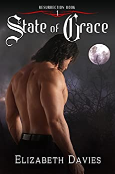 State of Grace: A time-travel vampire romance (Resurrection Book 1) by [Elizabeth Davies]