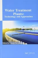 Water Treatment Plants: Technology and Approaches