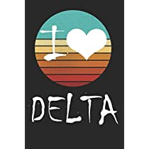 I Love Delta: Delta Sigma Theta Sorority Journal - 110 Pages 6' x 9' Lined Blank Notebook Gift for a Proud Delta Soror, Sisterhood, Alumni