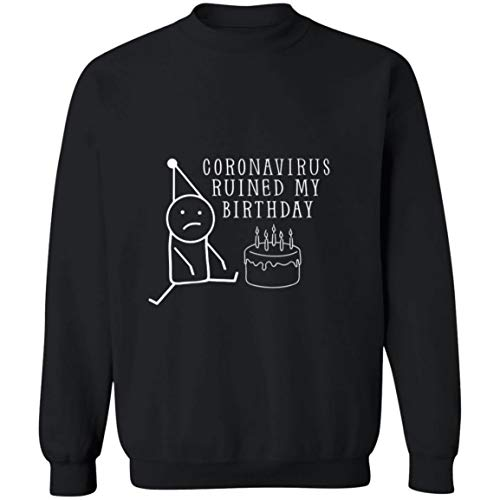 Osborna Arrt Coro-navirus rui-ned My Birthday Sweatshirt,Sweater,Unisex