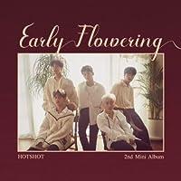 HOTSHOT 2ndミニアルバム - Early Flowering