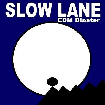 Slow Lane (Original Radio Version & Extended EDM Mix)