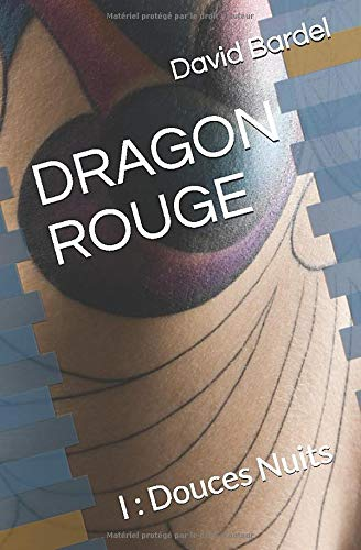 DRAGON ROUGE: I : Douce Nuit