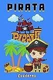 PIRATA Cuaderno: Cuaderno Piratas para un niño | Diario para los hijos que siente pasión por los corsarios | 100 páginas para escribir