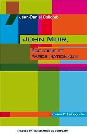 John Muir, écologie et parcs nationaux