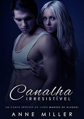 Canalha Irresistível: Um conto erótico do livro Marido de Aluguel