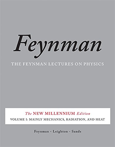 The Feynman Lectures on Physics, Vol. I: The New Millennium Edition: Mainly Mechanics, Radiation, and Heat (Volume 1)