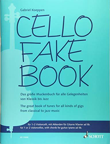 Cello Fake Book: Das große Muckenbuch für alle Gelegenheiten von Klassik bis Jazz. 1-2 Violoncelli, mit Akkorden für Gitarre/Klavier ad lib..