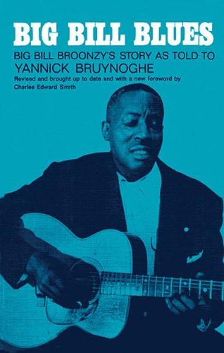 Big Bill Blues: William Broonzy\'s Story
