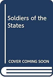Soldiers of the States (The American military experience)