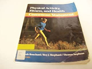 Physical Activity, Fitness, and Health: Consensus and Statement