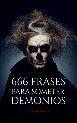 666 Frases para SOMETER DEMONIOS: Una frase puede cambiarlo todo eBook: Sanz, Chema: Amazon.es: Tienda Kindle