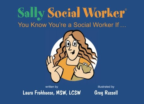 Sally Social Worker: You Know You're a Social Worker If