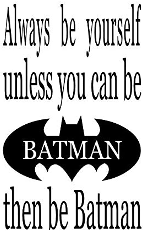 Wheeler3Designs Always Be Yourself Unless You Can Be Batman 18x11in Vinyl Decal Home D Cor Kids Room