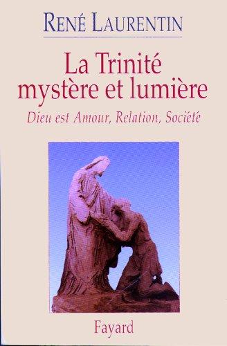 La Trinité, mystère et lumière. Dieu est Amour, Relation, Société