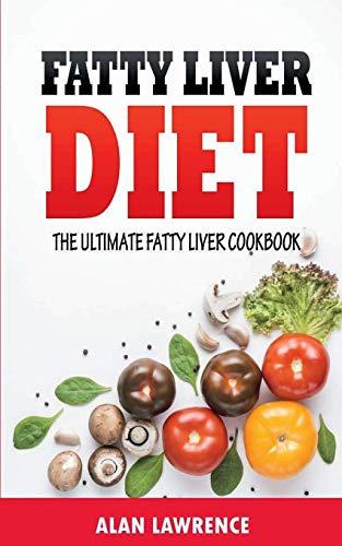 Fatty Liver Diet: The Ultimate Fatty Liver Cookbook: 60 Recipes To Help You Combat Fatty Liver Disease (Fatty Liver Diet, Fatty Liver Cure, Fatty Liver Diet Recipes)