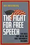 Image of The Fight for Free Speech: Ten Cases That Define Our First Amendment Freedoms