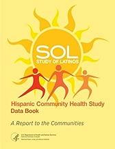 Hispanic Community Health Study Study of Latinos Data Book A Report to the Communities