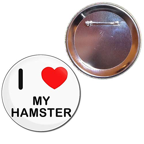 BadgeBeast.co.uk I Love My Hamster - 77mm Knopfabzeichen